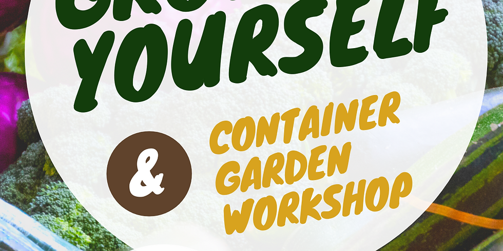 Grow Yourself  (a container garden workshop)  Fall/Winter Crops