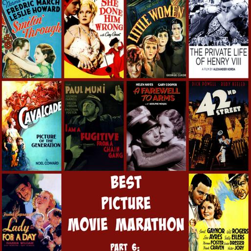 Best Picture Movie Marathon, Part 6