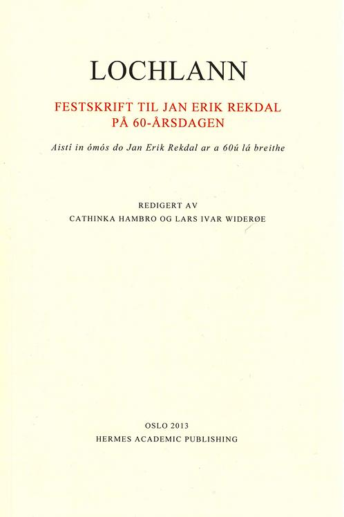 Lochlann: Festskrift til Jan Erik Rekdal på 60-årsdagen