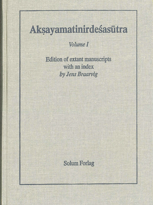 Akṣayamatinirdeśasūtra. The Tradition of Imperishability in Buddhist Thought