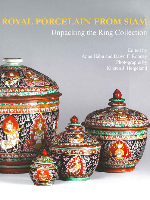Royal Porcelain from Siam: Unpacking the Ring Collection