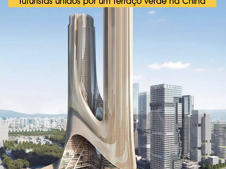 Zaha Hadid Architects projeta par de arranha-céus futuristas unidos por um terraço verde na China