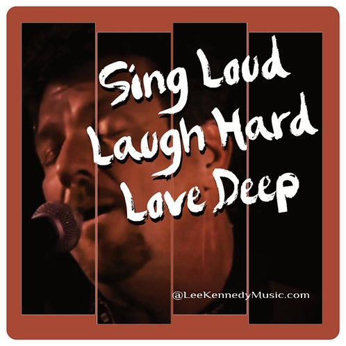 Sing, Laugh, Love - Bumper Sticker