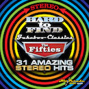 HARD TO FIND JUKEBOX CLASSICS – THE FIFTIES: 31 AMAZING STEREO HITS