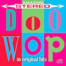 AMAZING STEREO DOO-WOP: 30 ORIGINAL HITS