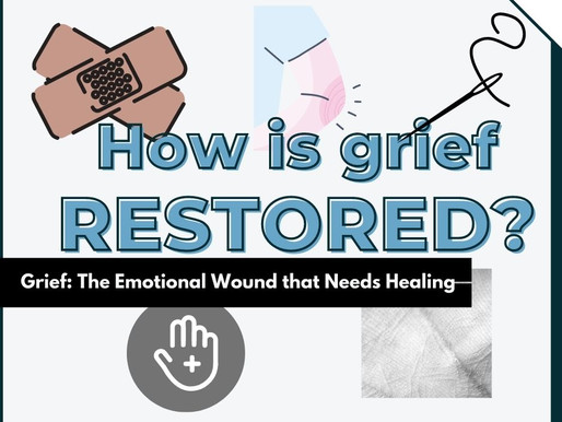 How is grief RESTORED?