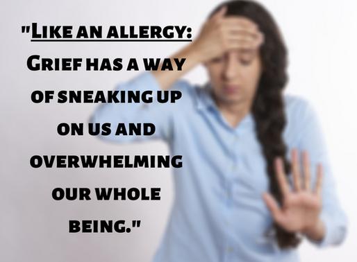 Allergic to Grief
