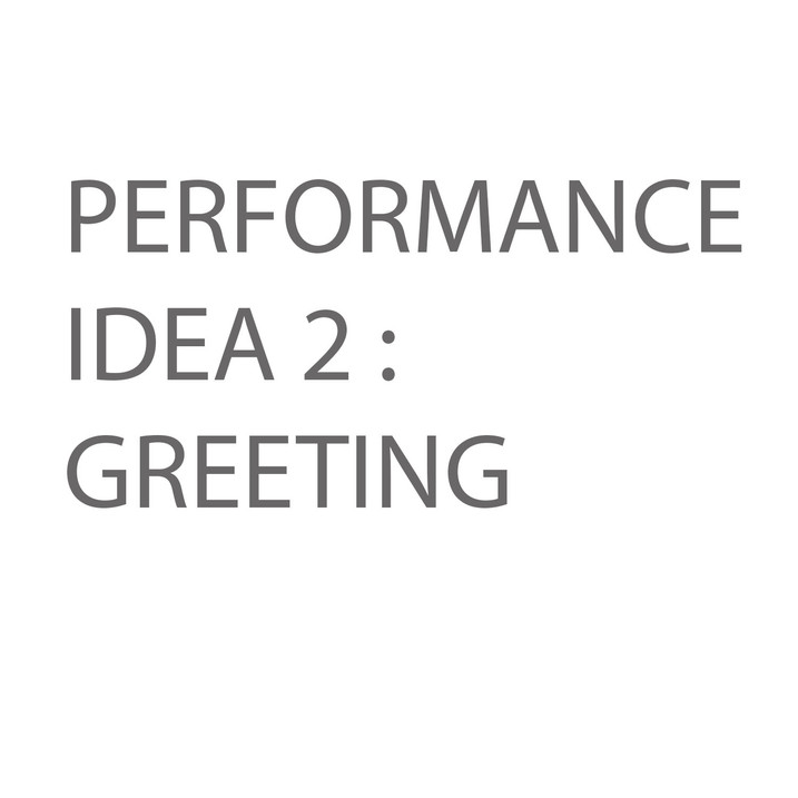 Performance idea 2: Greeting