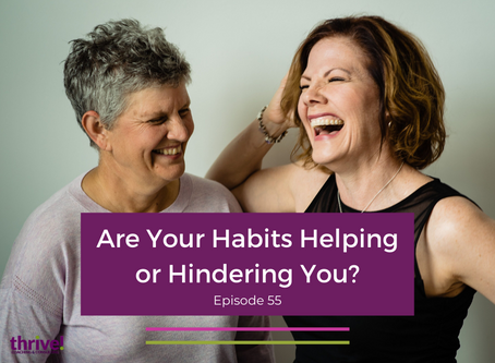 Are Your Habits Helping or Hindering You?