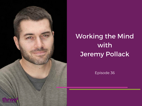 Working the Mind with Jeremy Pollack