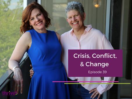 Crisis, Conflict, & Change