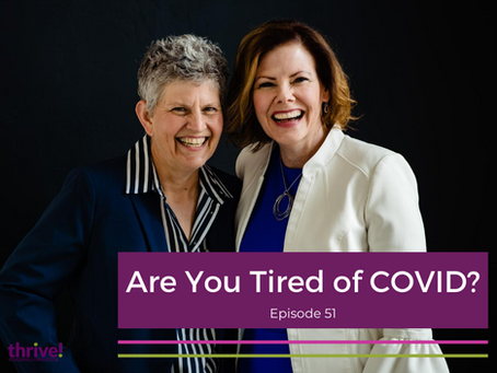 Are You Tired of COVID?