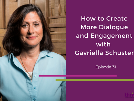 How to Create More Dialogue and Engagement with Gavriella Schuster