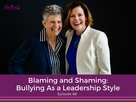 Blaming and Shaming: Bullying As a Leadership Style