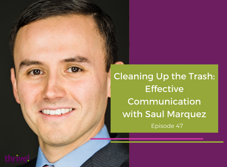 Cleaning Up the Trash: Effective Communication with Saul Marquez