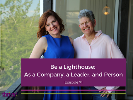 Be a Lighthouse: As a Company, a Leader, and Person