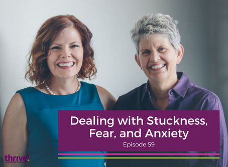 Dealing with Stuckness, Fear, and Anxiety