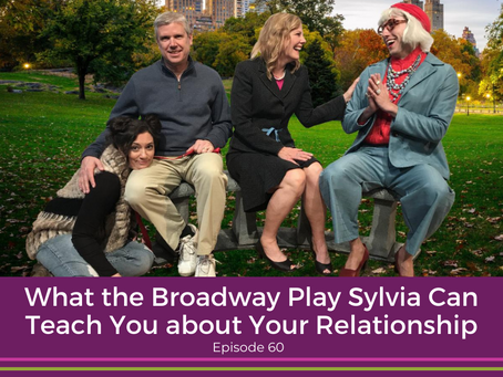 What the Broadway Play Sylvia Can Teach You about Your Relationship