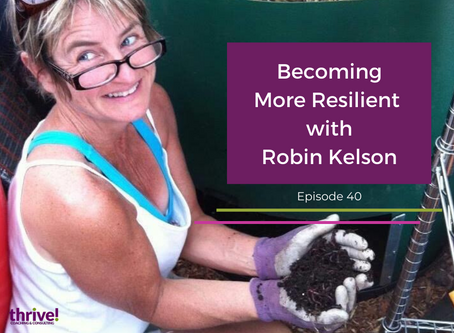 Becoming More Resilient with Robin Kelson