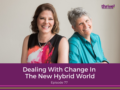 Dealing With Change In The New Hybrid World
