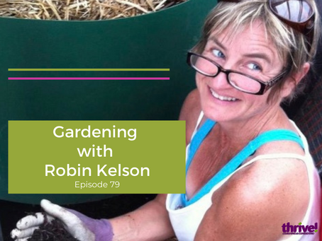 Gardening with Robin Kelson