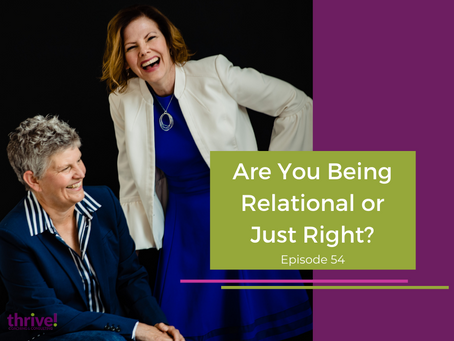 Are You Being Relational or Just Right?