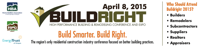 BuildRight High Performance Building & Remodeling Conference and Expo – Portland, OR