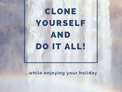 Clone Yourself and Do It All!