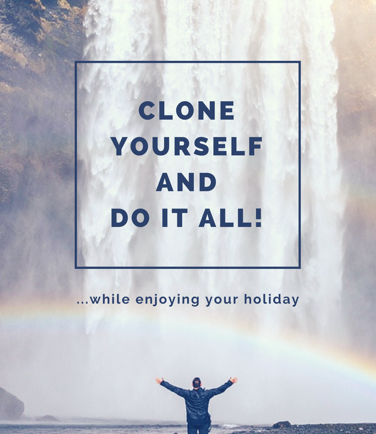 Clone Yourself and Do It All