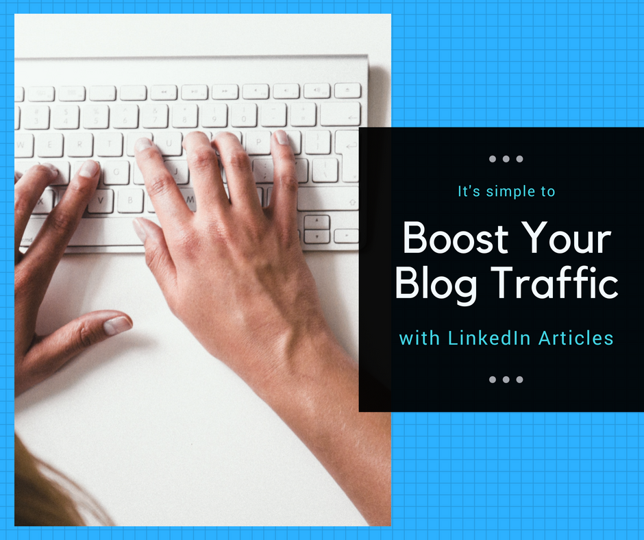 Boost your blog with LinkedIn articles