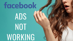 Why Are Your Facebook Ads Not Working