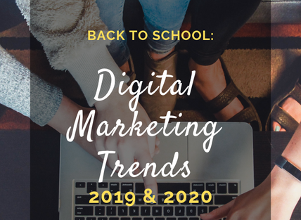 Back to School: Digital Marketing Trends for 2019 and 2020