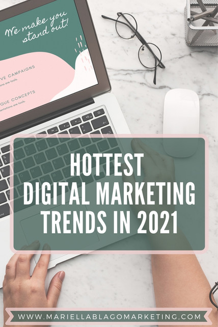 Hottest Digital Marketing Trends 2021