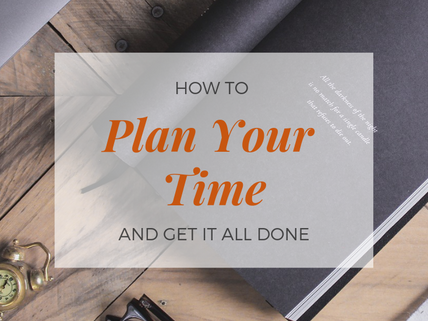 How to Plan Your Time and Get it All Done