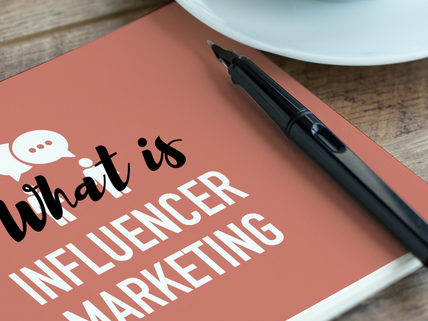 What is Influencer Marketing and the Benefits of It