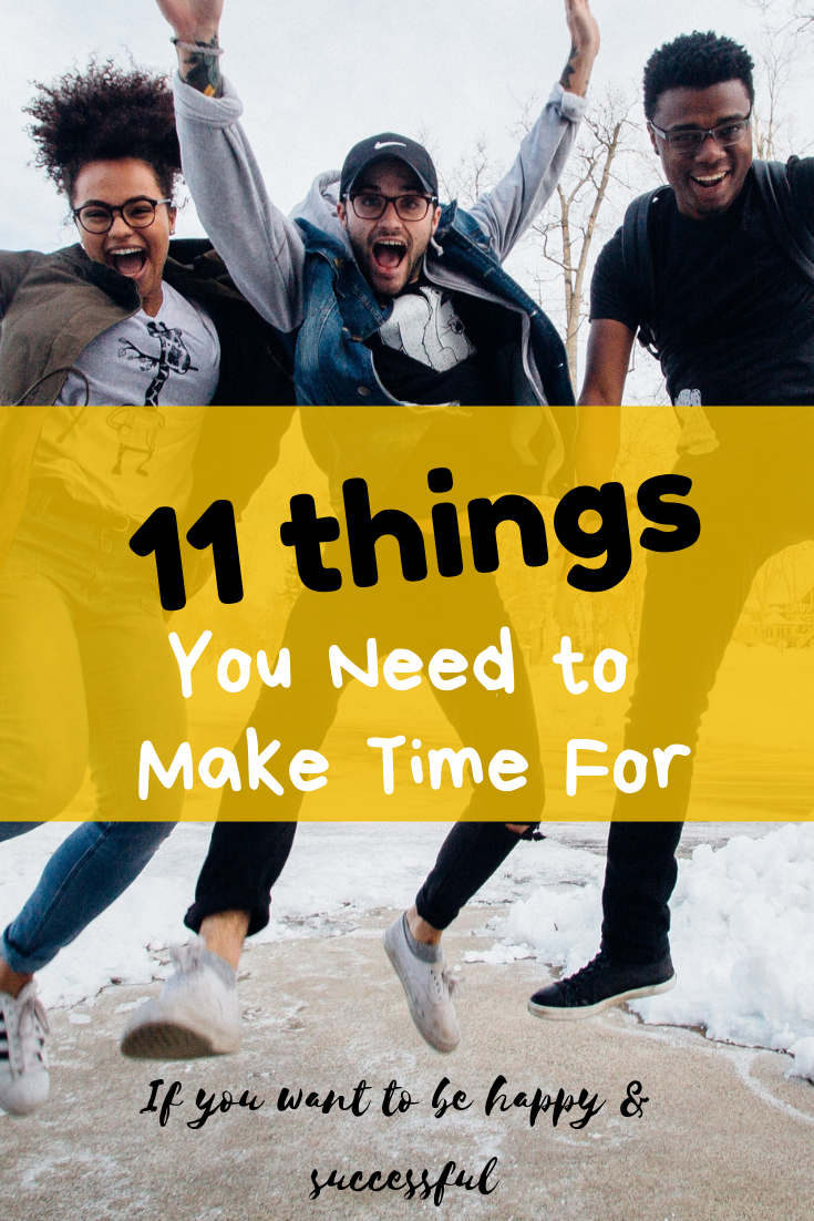 11 things successful and happy people make time for