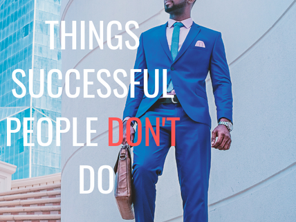 10 Things Successful People DON'T Do