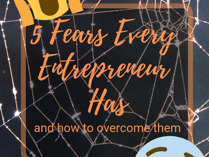 5 Fears Every Entrepreneur Has and How to Overcome Them