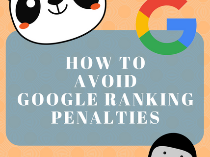 How to Avoid Google Ranking Penalties with Your Content