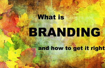 What is Branding and How to Get it Right
