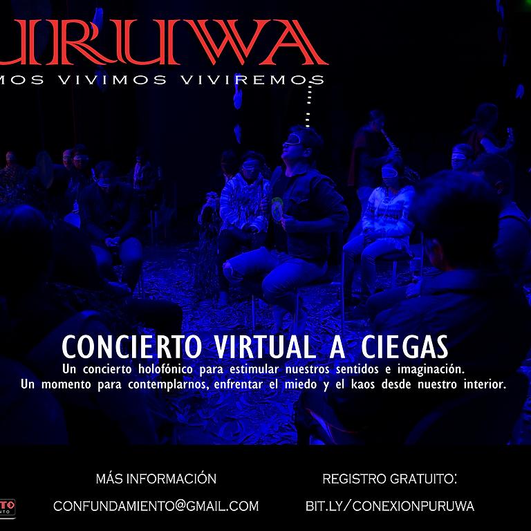 PURUWA - Concierto Virtual a Ciegas