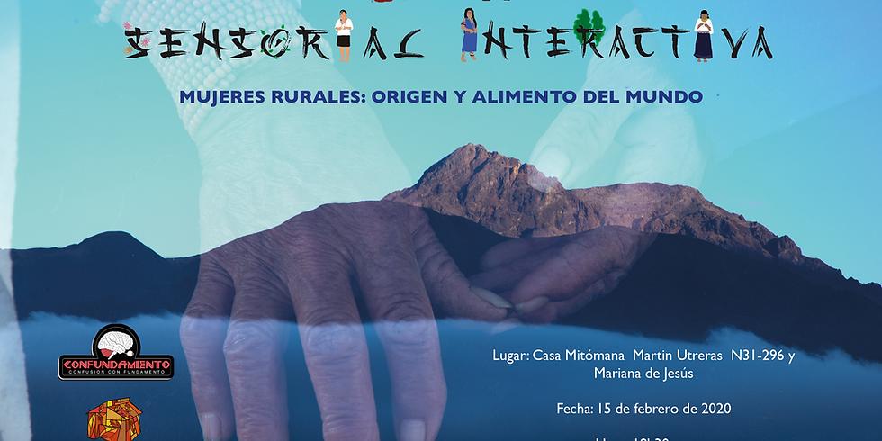 GALERIA VIAJERA SENSORIAL INTERACTIVA: Mujeres Rurales, origen y alimento del mundo (Pre - Estreno Piloto)
