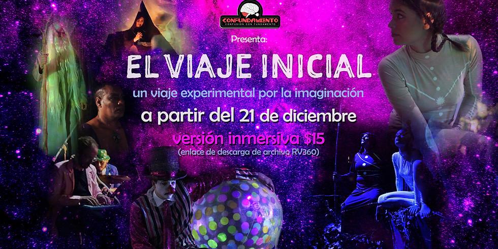 EL VIAJE INICIAL - (versión inmersiva)