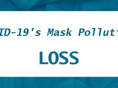 COVID-19's Mask Pollution: Loss