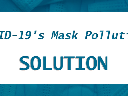 COVID-19's Mask Pollution: Solution