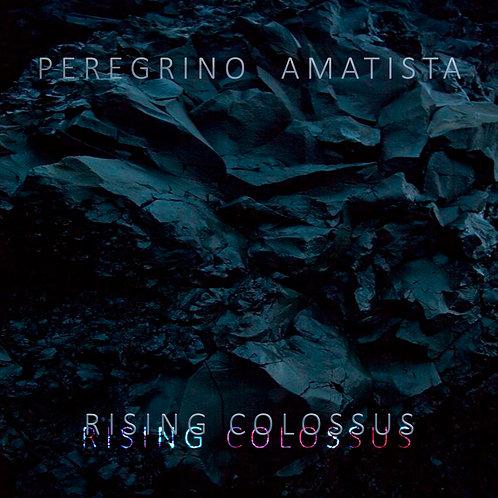 Peregrino Amataista - Rising Colossus