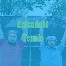 in today's episode, Max and Mike play tennis.