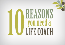 10 Reasons You Need a Life Coach