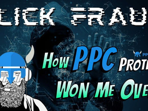 Click Fraud & How PPC Protect Won Me Over