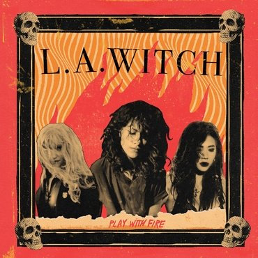LA Witch - Play With Fire